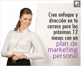 Crea enfoque y dirección en tu carrera para los próximos 12 meses con un plan de marketing personal