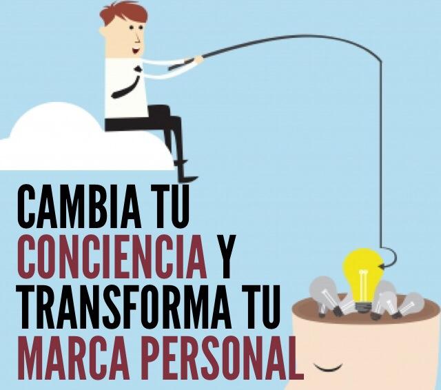 Cambia TU conciencia y transforma la marca llamada TU