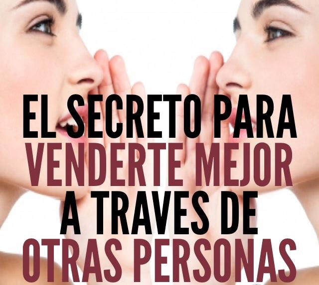 El secreto para venderte mejor a través de otras personas