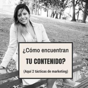 Como encuentran tu contenido? Dos tacticas de marketing